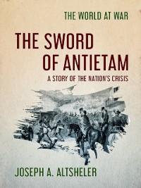 Cover Sword of Antietam A Story of the Nation's Crisis
