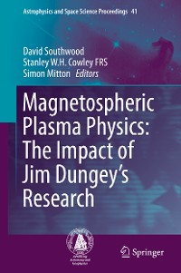 Cover Magnetospheric Plasma Physics: The Impact of Jim Dungey's Research