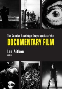 Cover Concise Routledge Encyclopedia of the Documentary Film