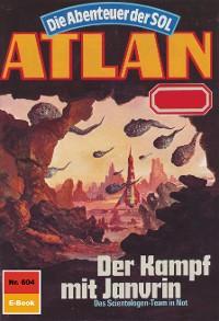 Cover Atlan 604: Der Kampf mit Janvrin