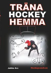 Cover Träna Hockey Hemma