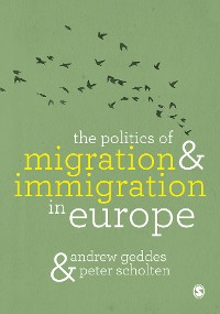 Cover The Politics of Migration and Immigration in Europe