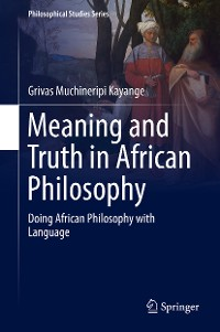 Cover Meaning and Truth in African Philosophy