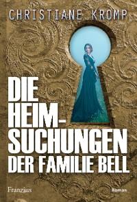 Cover Die Heimsuchungen der Familie Bell