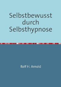 Cover Selbstbewusstsein durch Selbsthypnose