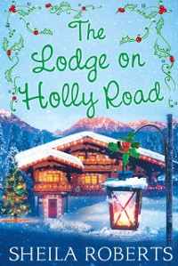 Cover Lodge on Holly Road (Life in Icicle Falls, Book 6)