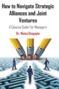 Cover How to Navigate Strategic Alliances and Joint Ventures