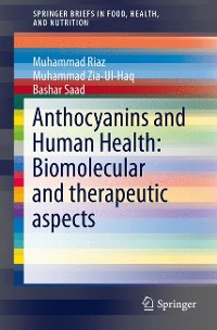 Cover Anthocyanins and Human Health: Biomolecular and therapeutic aspects