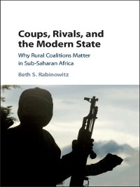 Cover Coups, Rivals, and the Modern State
