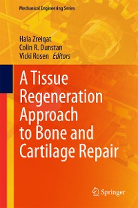 Cover A Tissue Regeneration Approach to Bone and Cartilage Repair