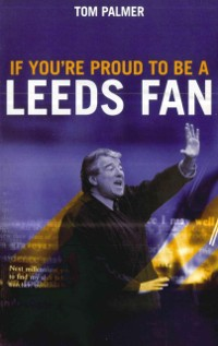 Cover If You're Proud To Be A Leeds Fan