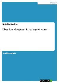 Cover Über Paul Gauguin - Soyez mystèrieuses