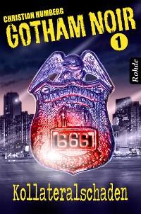 Cover Gotham Noir Band 1: Kollateralschaden
