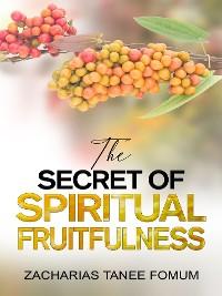 Cover The Secret of Spiritual Fruitfulness