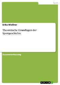 Cover Theoretische Grundlagen der Sportgeschichte
