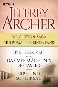 Cover Die Clifton-Saga 1-3: Spiel der Zeit/Das Vermächtnis des Vaters/ - Erbe und Schicksal (3in1-Bundle)