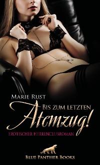 Cover Bis zum letzten Atemzug! Erotischer Herrenclubroman