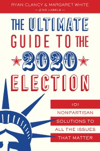 Cover The Ultimate Guide to the 2020 Election