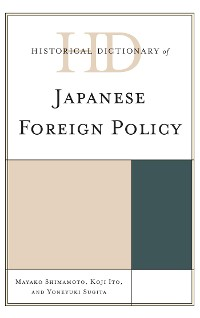 Cover Historical Dictionary of Japanese Foreign Policy