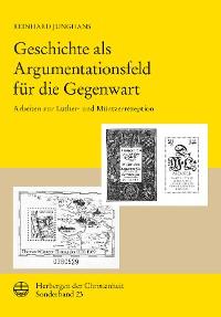 Cover Geschichte als Argumentationsfeld für die Gegenwart