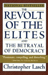Cover The Revolt of the Elites and the Betrayal of Democracy