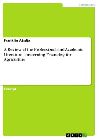 Cover A Review of the Professional and Academic Literature concerning Financing for Agriculture