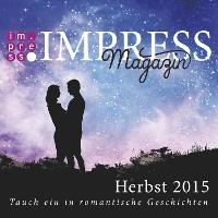 Cover Impress Magazin Herbst 2015 (Oktober-Dezember.): Tauch ein in romantische Geschichten