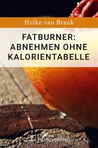 Cover Fatburner: Abnehmen ohne Kalorientabelle