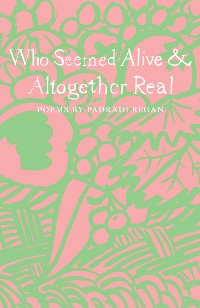 Cover Who Seemed Alive & Altogether Real