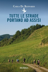 Cover Tutte le strade Portano ad Assisi