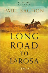 Cover Long Road to LaRosa (West Texas Sunrise Book #2)