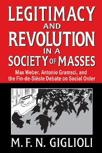 Cover Legitimacy and Revolution in a Society of Masses