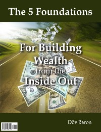 Cover 5 Foundations for Building Wealth From the Inside Out