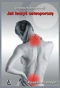 Cover Jak leczyć osteoporozę. Poradnik dla chorych