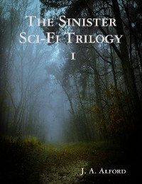 Cover The Sinister Sci Fi Trilogy 1