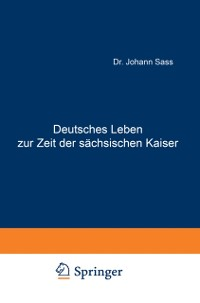 Cover Deutsches Leben zur Zeit der sachsischen Kaiser