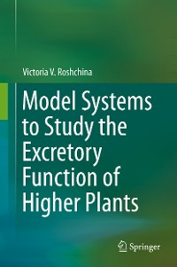 Cover Model Systems to Study the Excretory Function of Higher Plants
