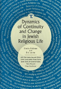 Cover Dynamics of Continuity and Change in Jewish Religious Life