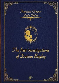 Cover THE FIRST INVESTIGATIONS OF DORIAN BAYLEY