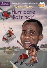 Cover What Was Hurricane Katrina?