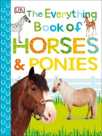 Cover The Everything Book of Horses and Ponies