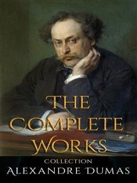 Cover Alexandre Dumas: The Complete Works