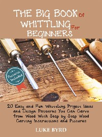 Cover The Big Book of Whittling for Beginners