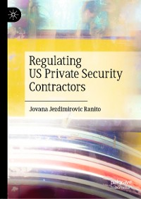 Cover Regulating US Private Security Contractors