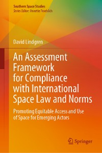 Cover An Assessment Framework for Compliance with International Space Law and Norms