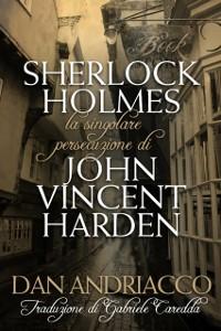 Cover La Singolare Persecuzione di John Vincent Harden