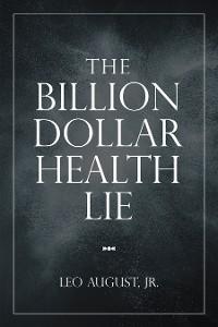 Cover The Billion Dollar Health Lie