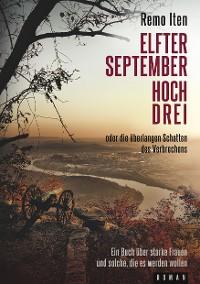 Cover Elfter September hoch drei oder die überlangen Schatten des Verbrechens