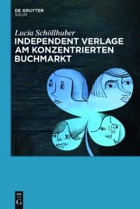 Cover Independent Verlage am konzentrierten Buchmarkt