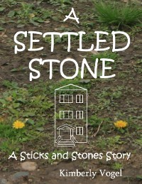 Cover A Settled Stone: A Sticks and Stones Story: Number Nine